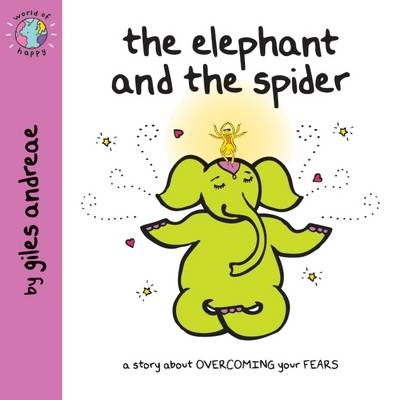 The Elephant and the Spider (World of Happy) by Giles Andreae
