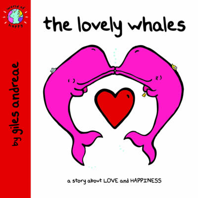 The Lovely Whales (World of Happy) by Giles Andreae