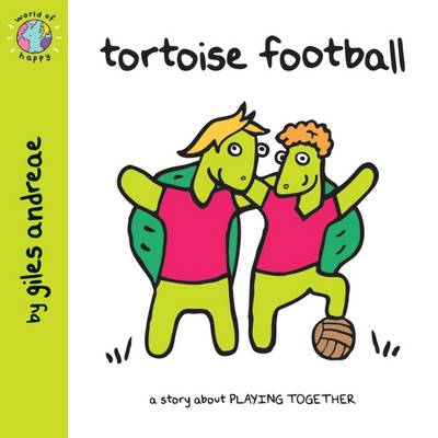 Tortoise Football (World of Happy) by Giles Andreae