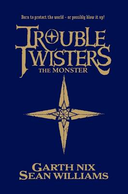 Cover for Troubletwisters 2 : The Monster by Garth Nix, Sean Williams