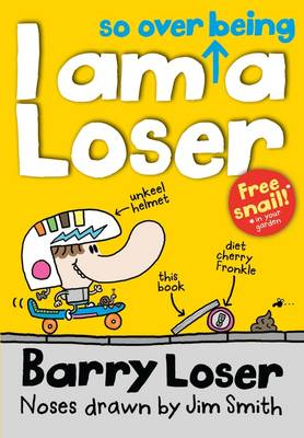 I am So Over Being a Loser by Jim Smith