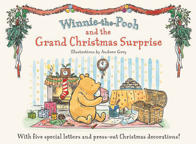 Winnie-the-Pooh and the Grand Christmas Surprise by Andrew Grey