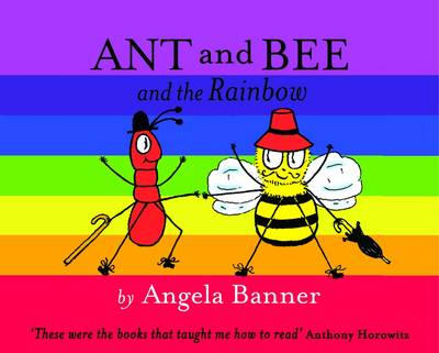 Cover for Ant and Bee and the Rainbow by Angela Banner