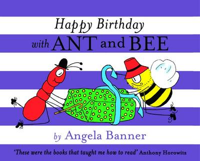 Happy Birthday with Ant and Bee by Angela Banner