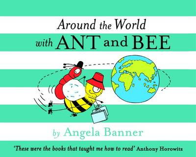Cover for Around the World with Ant and Bee by Angela Banner