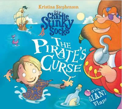 Sir Charlie Stinky Socks the Pirate's Curse by Kristina Stephenson