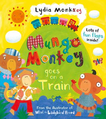 Mungo Monkey Goes on a Train by Lydia Monks