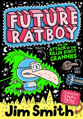 Cover for Future Ratboy and the Attack of the Killer Robot Grannies by Jim Smith