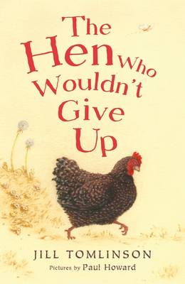 Cover for The Hen Who Wouldn't Give Up by Jill Tomlinson