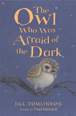 Cover for The Owl Who Was Afraid of the Dark by Jill Tomlinson