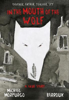 Cover for In the Mouth of the Wolf by Michael Morpurgo