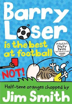 Cover for Barry Loser is the best at football NOT! by Jim Smith