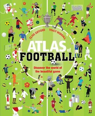 Cover for Atlas of Football by Clive Gifford