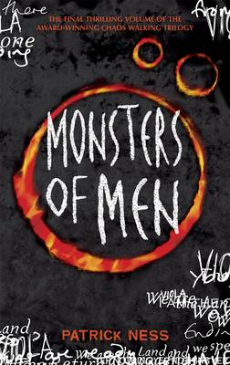 Monsters of Men: Book 3 in the Chaos Walking Trilogy by Patrick Ness