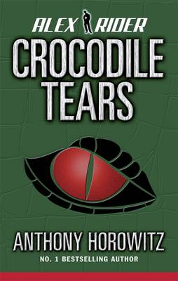 Alex Rider : Crocodile Tears (8) by Anthony Horowitz