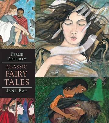 Classic Fairy Tales - Illustrated Edition by Jane Ray