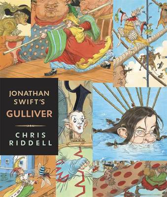 Gulliver - Illustrated Edition by Jonathan Swift, Chris Riddell