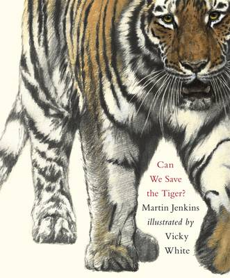 Cover for Can We Save the Tiger? by Martin Jenkins