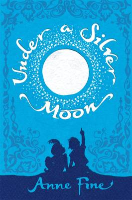 Under a Silver Moon by Anne Fine