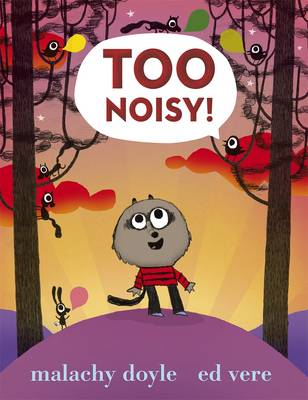 Cover for Too Noisy! by Malachy Doyle