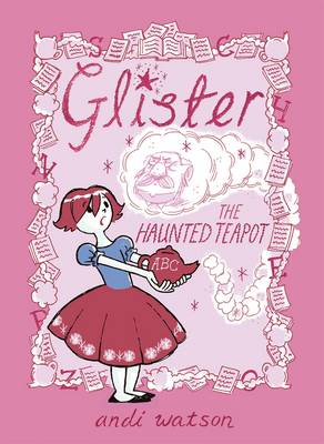 Glister: The Haunted Teapot by Andi Watson