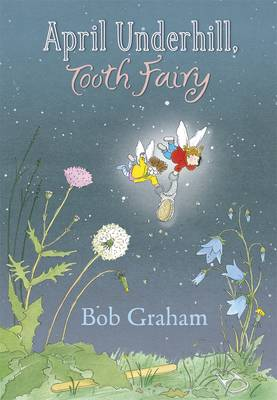April Underhill, Tooth Fairy by Bob Graham