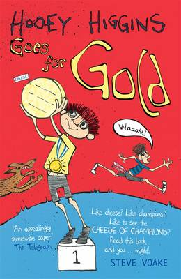 Hooey Higgins Goes for Gold by Steve Voake