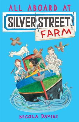 All Aboard at Silver Street Farm by Nicola Davies