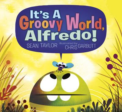 It's a Groovy World, Alfredo by Sean Taylor