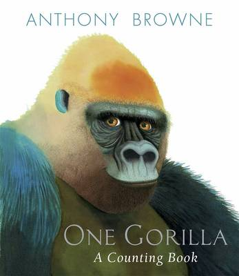 One Gorilla A Counting Book by Anthony Browne