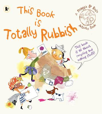This Book is Totally Rubbish (Maggie and Rose) by Maggie Bolger