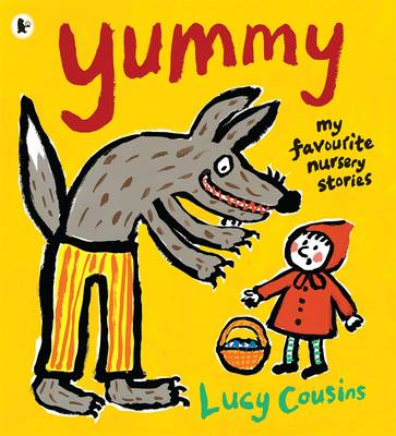Yummy: My Favourite Nursery Stories by Lucy Cousins