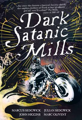 Cover for Dark Satanic Mills by Marcus Sedgwick, Julian Sedgwick
