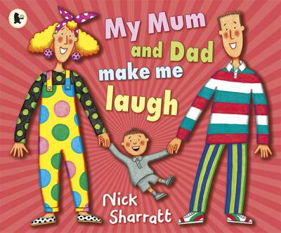 My Mum and Dad They Make Me Laugh by Nick Sharratt