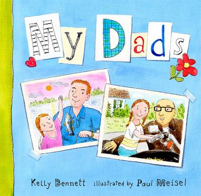 My Dads by Kelly Bennett