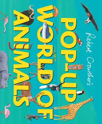 Pop-Up World of Animals by Robert Crowther