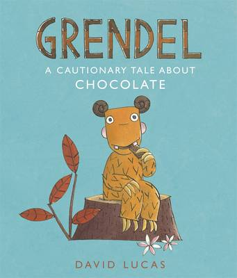 Cover for Grendel: A Cautionary Tale About Chocolate by David Lucas