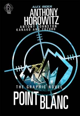 Point Blanc Graphic Novel by Anthony Horowitz, Antony Johnston