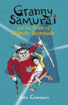Cover for Granny Samurai and the Brain of Ultimate Doomitude by John Chambers