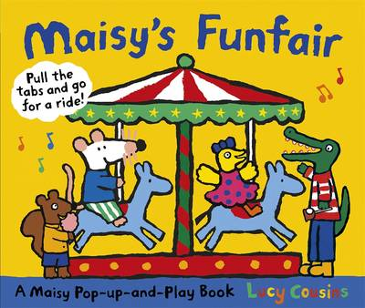Maisy's Funfair A Maisy Pop-Up-and-Play Book by Lucy Cousins