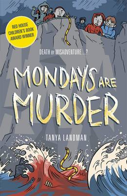Mondays are Murder: Poppy Fields Mystery 1 by Tanya Landman