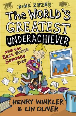 Cover for Hank Zipzer: The World's Greatest Underachiever and the Best Worst Summer Ever by Henry Winkler, Lin Oliver