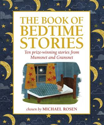 The Book of Bedtime Stories Ten Prize-winning Stories from Mumsnet and Gransnet by