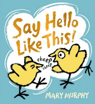Say hello like this! by Mary Murphy