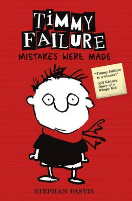 Timmy Failure Mistakes Were Made by Stephan Pastis