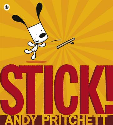 Stick! by Andy Pritchett