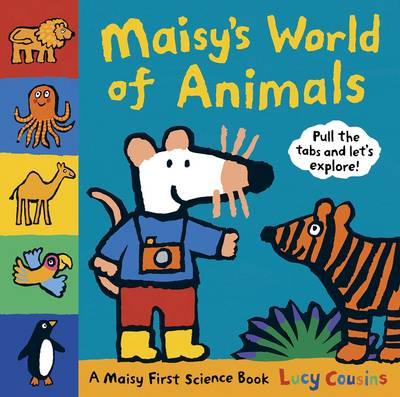 Maisy's World of Animals: A Maisy First Science Book by Lucy Cousins