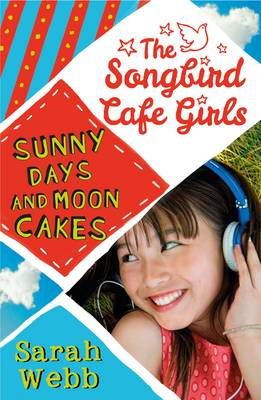 Cover for Sunny Days and Moon Cakes (The Songbird Cafe Girls 2) by Sarah Webb