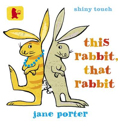 This Rabbit, That Rabbit by Jane Porter