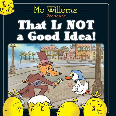 Cover for That is Not a Good Idea! by Mo Willems